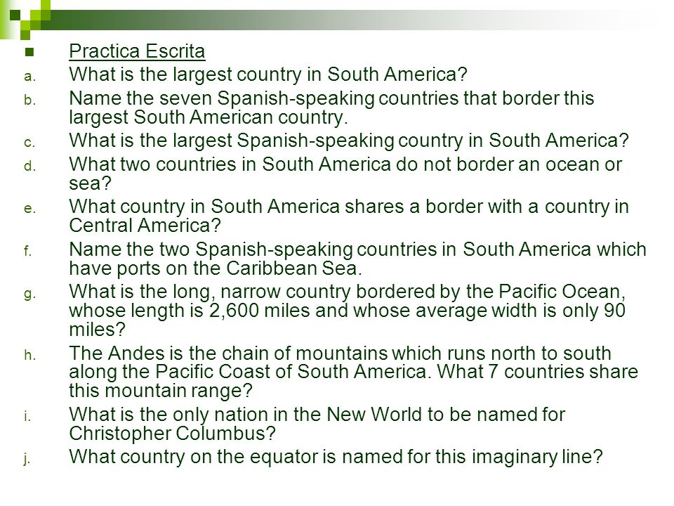 Practica Escrita What is the largest country in South America
