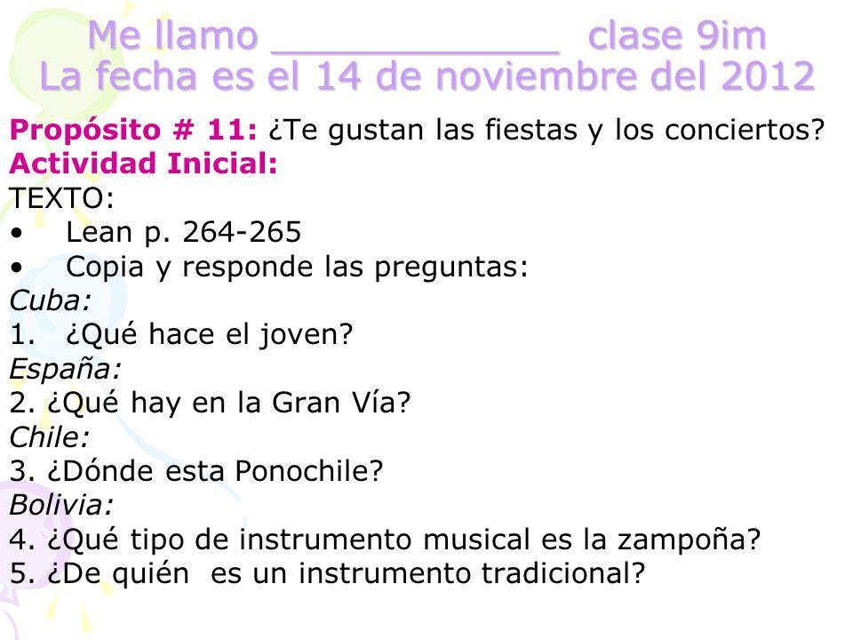 Me llamo ____________ clase 9im La fecha es el 14 de noviembre del 2012