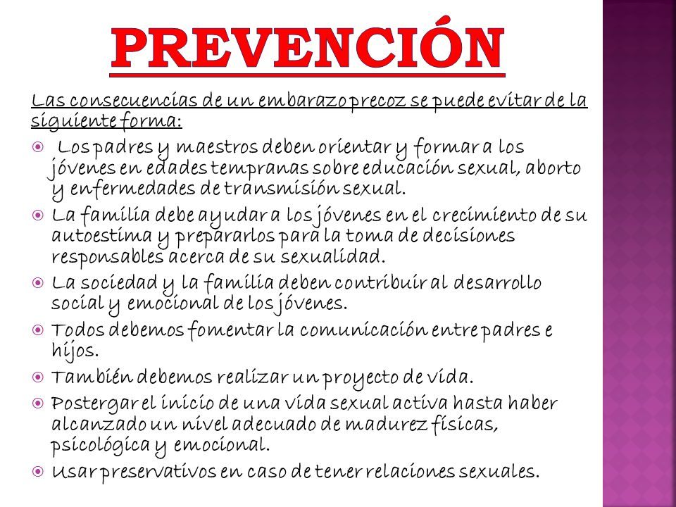 Prevención Las consecuencias de un embarazo precoz se puede evitar de la siguiente forma:
