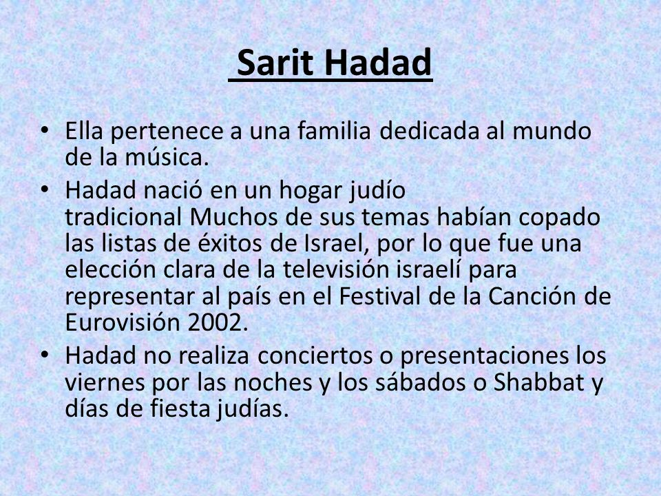 Sarit Hadad Ella pertenece a una familia dedicada al mundo de la música.