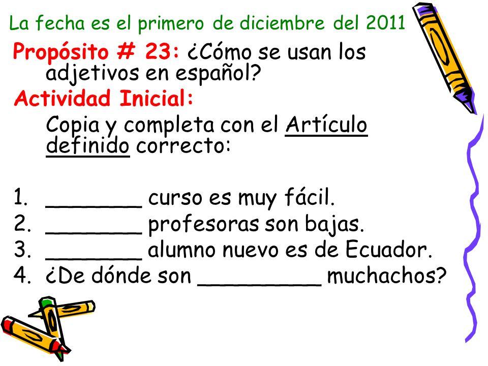 La fecha es el primero de diciembre del 2011
