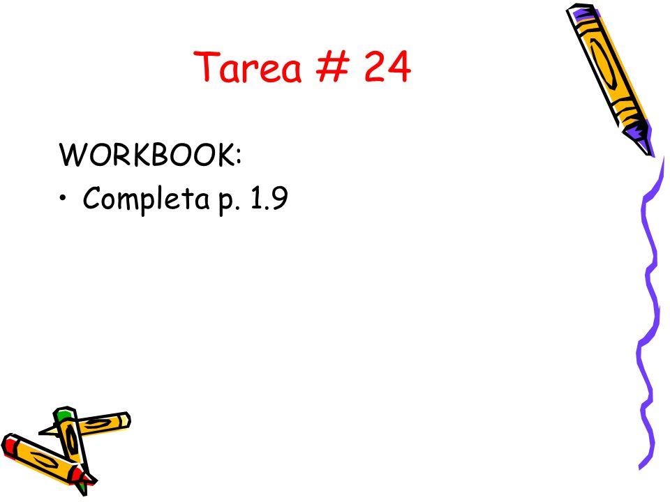 Tarea # 24 WORKBOOK: Completa p. 1.9