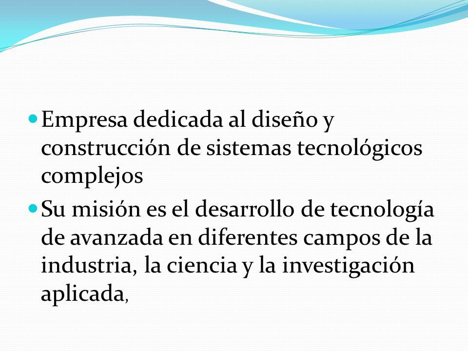Empresa dedicada al diseño y construcción de sistemas tecnológicos complejos