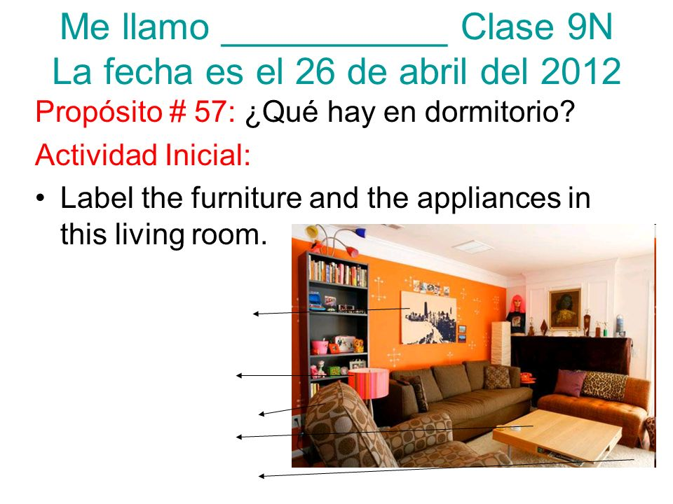 Me llamo ___________ Clase 9N La fecha es el 26 de abril del 2012