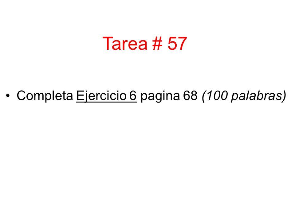 Tarea # 57 Completa Ejercicio 6 pagina 68 (100 palabras)