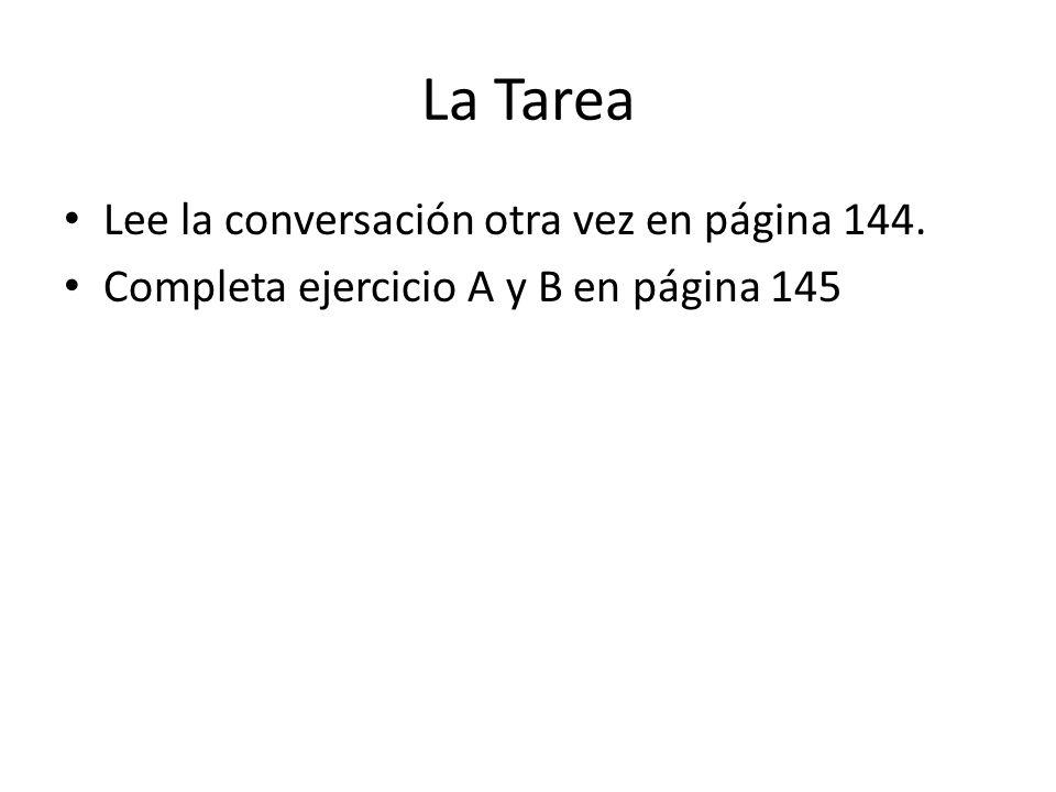La Tarea Lee la conversación otra vez en página 144.