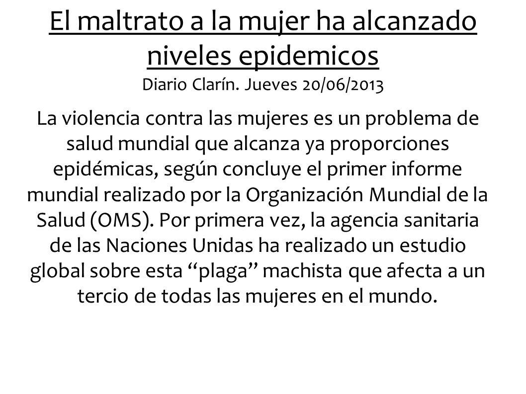 El maltrato a la mujer ha alcanzado niveles epidemicos Diario Clarín