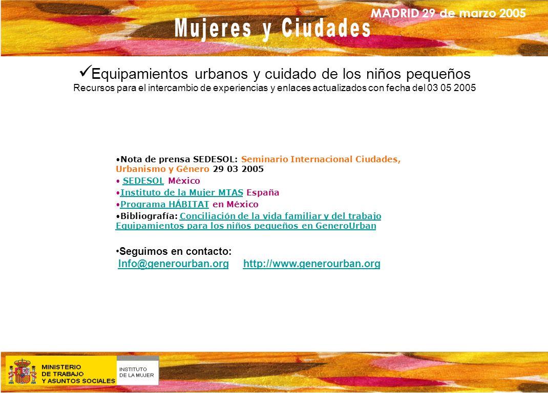 Equipamientos urbanos y cuidado de los niños pequeños Recursos para el intercambio de experiencias y enlaces actualizados con fecha del 03 05 2005