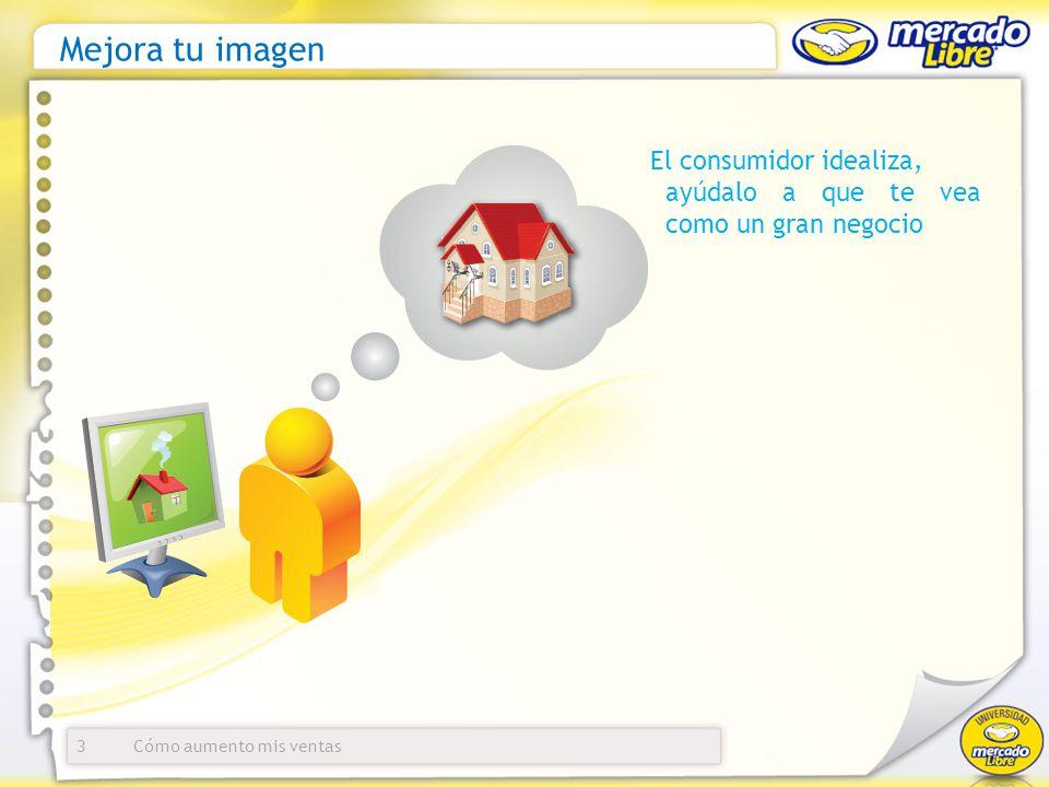 Mejora tu imagen El consumidor idealiza,