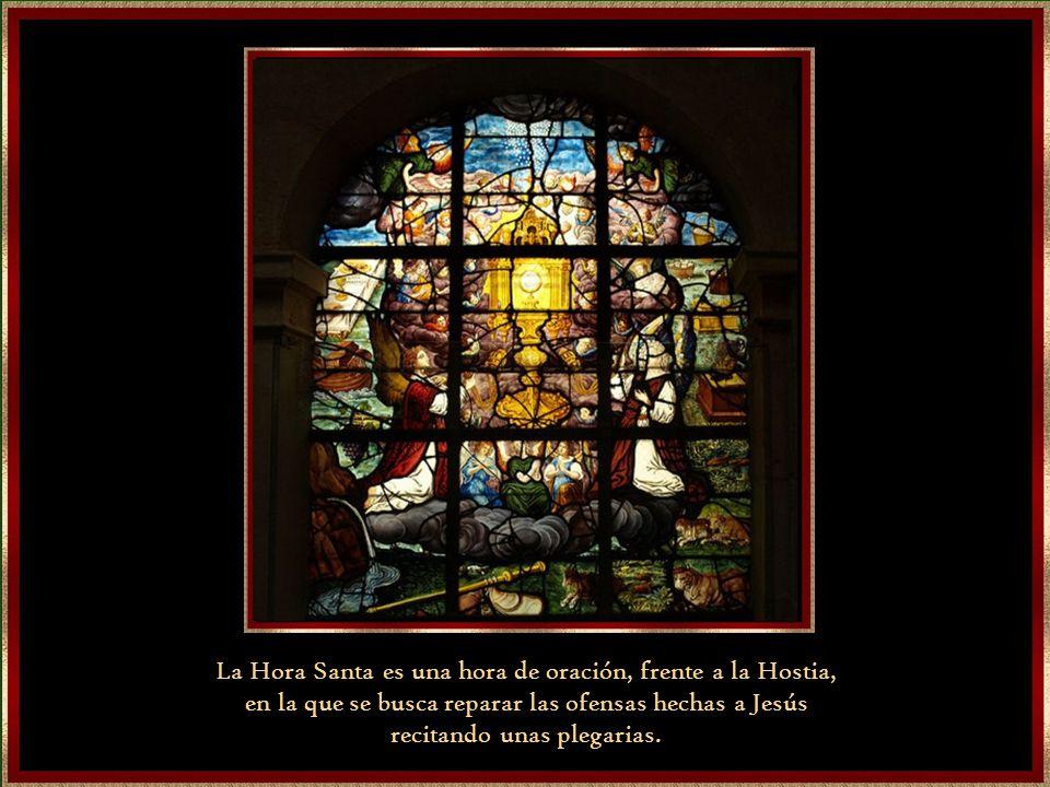 La Hora Santa es una hora de oración, frente a la Hostia,