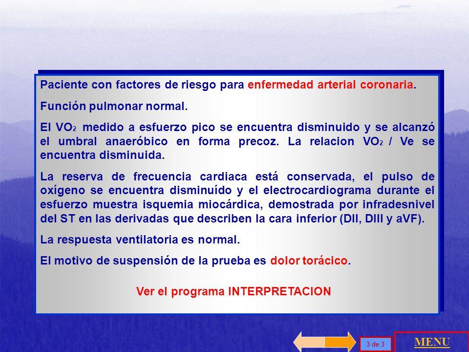 Paciente con factores de riesgo para enfermedad arterial coronaria.