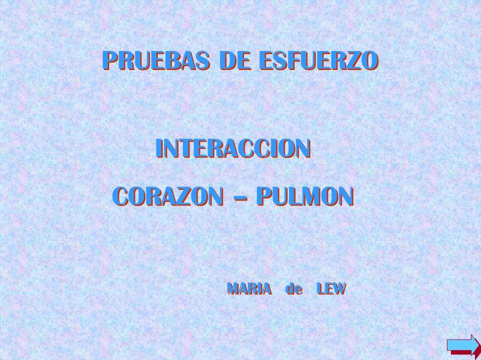 PRUEBAS DE ESFUERZO INTERACCION CORAZON – PULMON MARIA de LEW