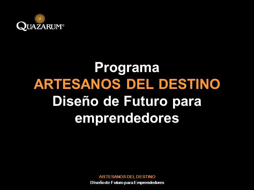 Programa ARTESANOS DEL DESTINO Diseño de Futuro para emprendedores