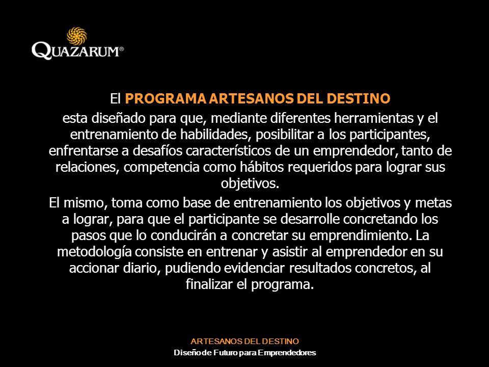 El PROGRAMA ARTESANOS DEL DESTINO