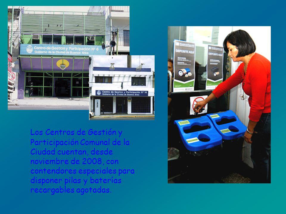 Los Centros de Gestión y Participación Comunal de la Ciudad cuentan, desde noviembre de 2008, con contendores especiales para disponer pilas y baterías recargables agotadas.