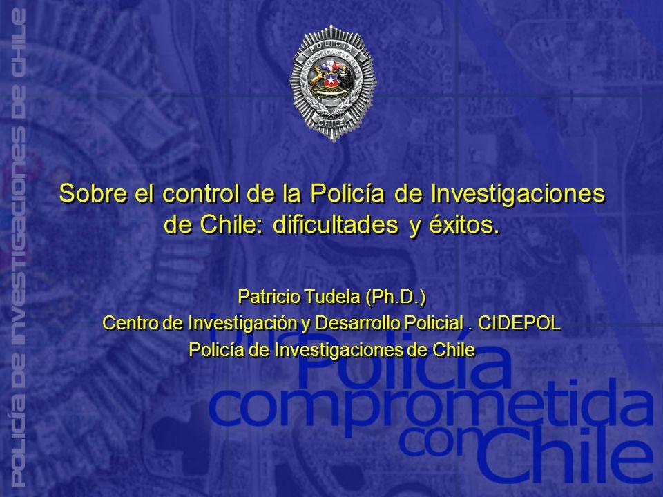 Sobre el control de la Policía de Investigaciones de Chile: dificultades y éxitos.