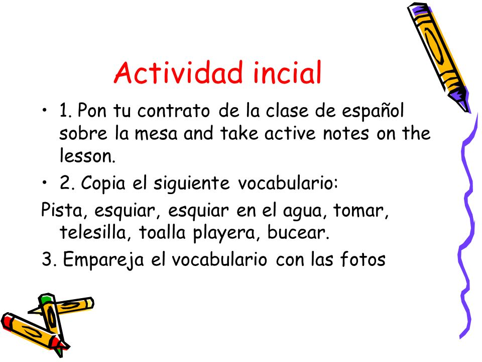Actividad incial 1. Pon tu contrato de la clase de español sobre la mesa and take active notes on the lesson.
