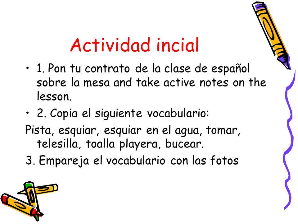 Actividad incial1. Pon tu contrato de la clase de español sobre la mesa and take active notes on the lesson.