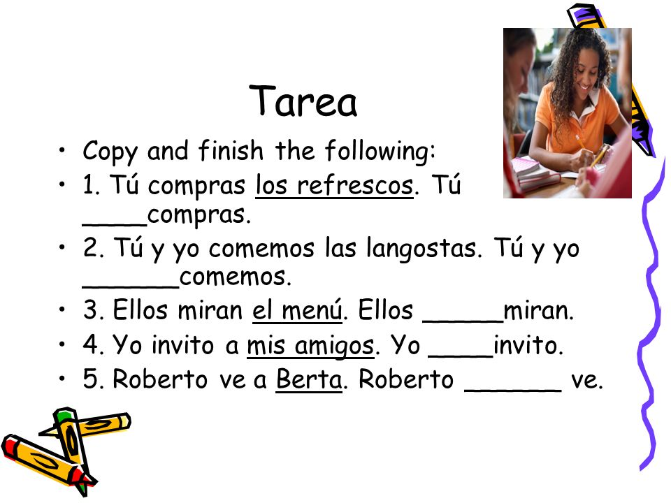Tarea Copy and finish the following: