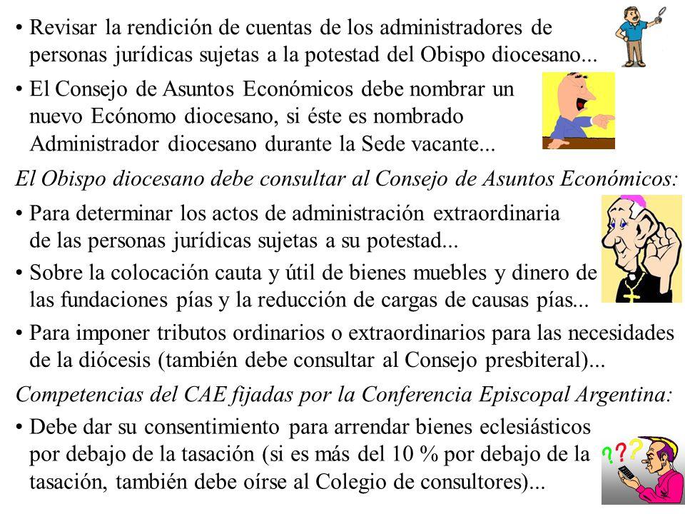 Revisar la rendición de cuentas de los administradores de personas jurídicas sujetas a la potestad del Obispo diocesano...