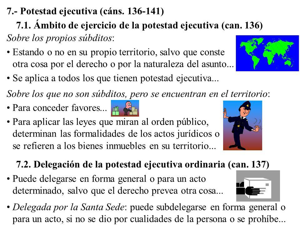 7.- Potestad ejecutiva (cáns. 136-141)