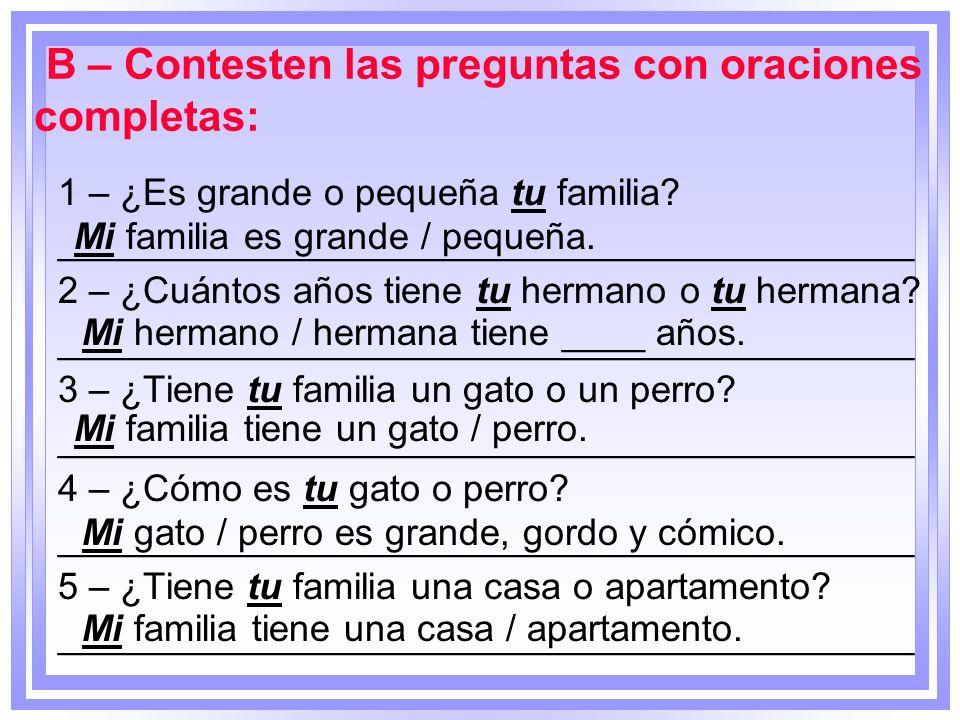 B – Contesten las preguntas con oraciones completas: