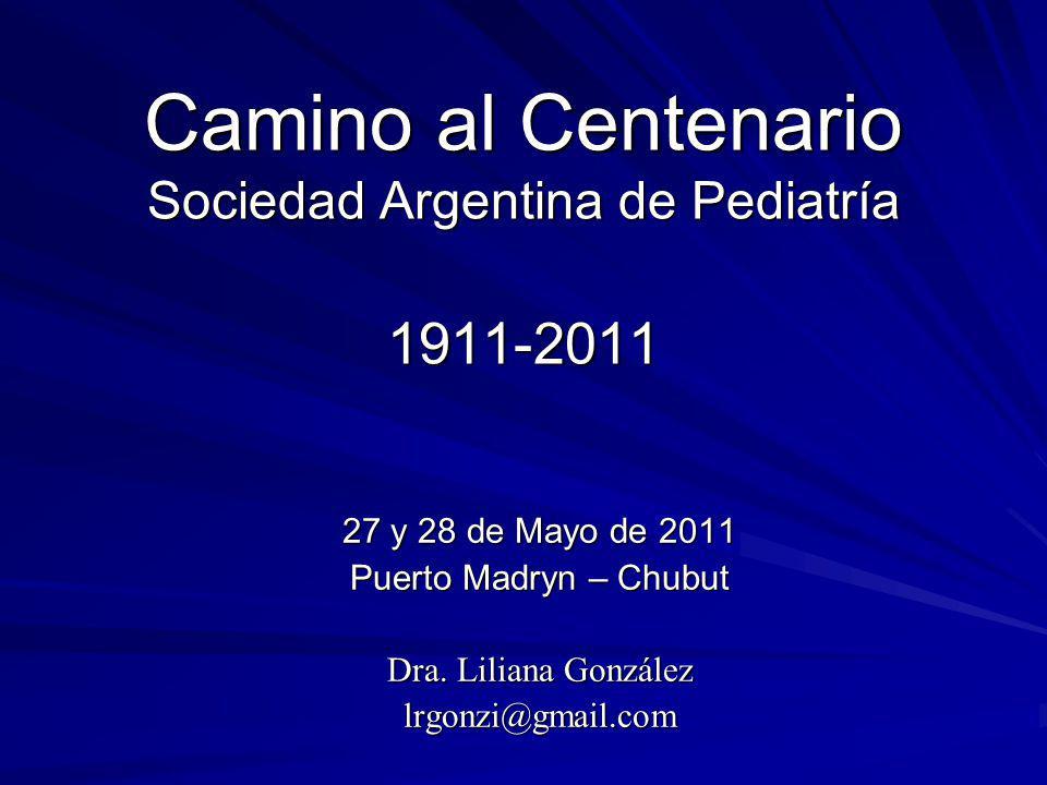 Camino al Centenario Sociedad Argentina de Pediatría 1911-2011