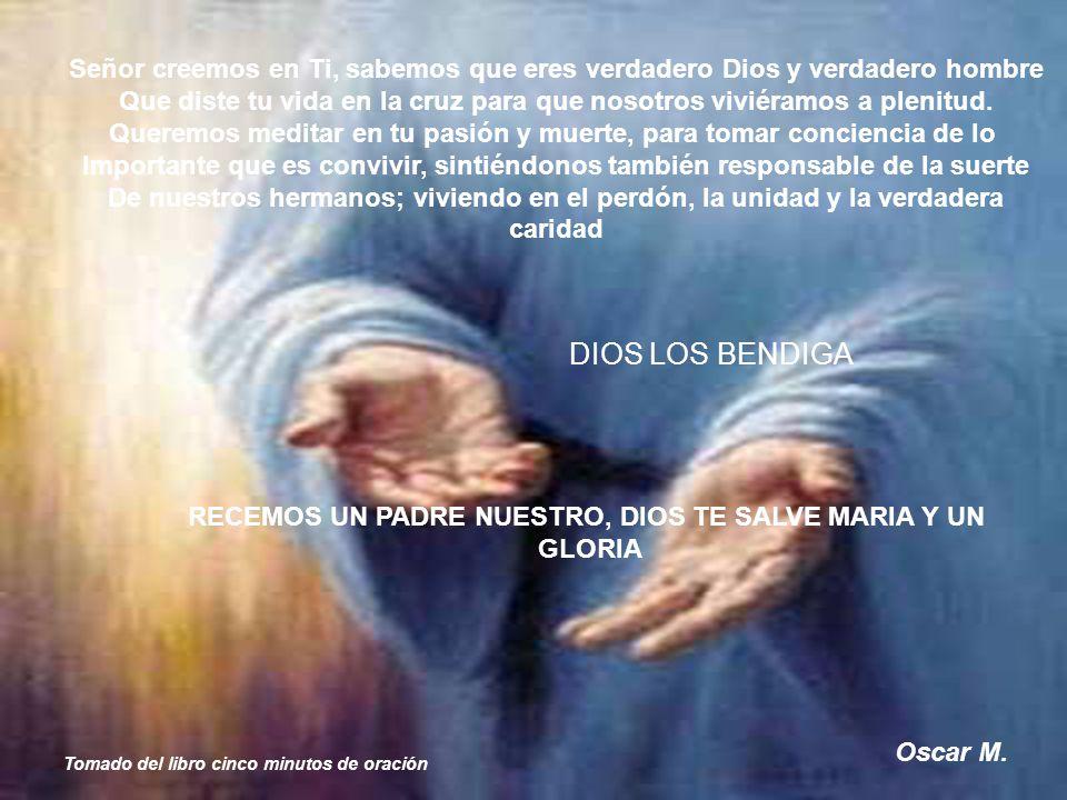 Señor creemos en Ti, sabemos que eres verdadero Dios y verdadero hombre