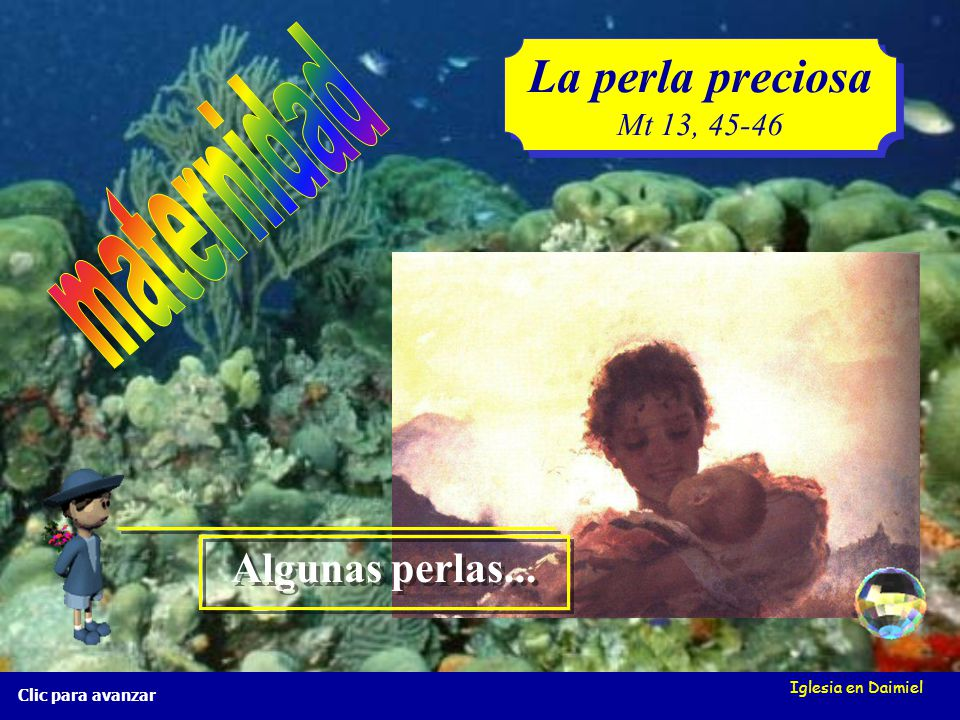 La perla preciosa maternidad Algunas perlas... Mt 13, 45-46