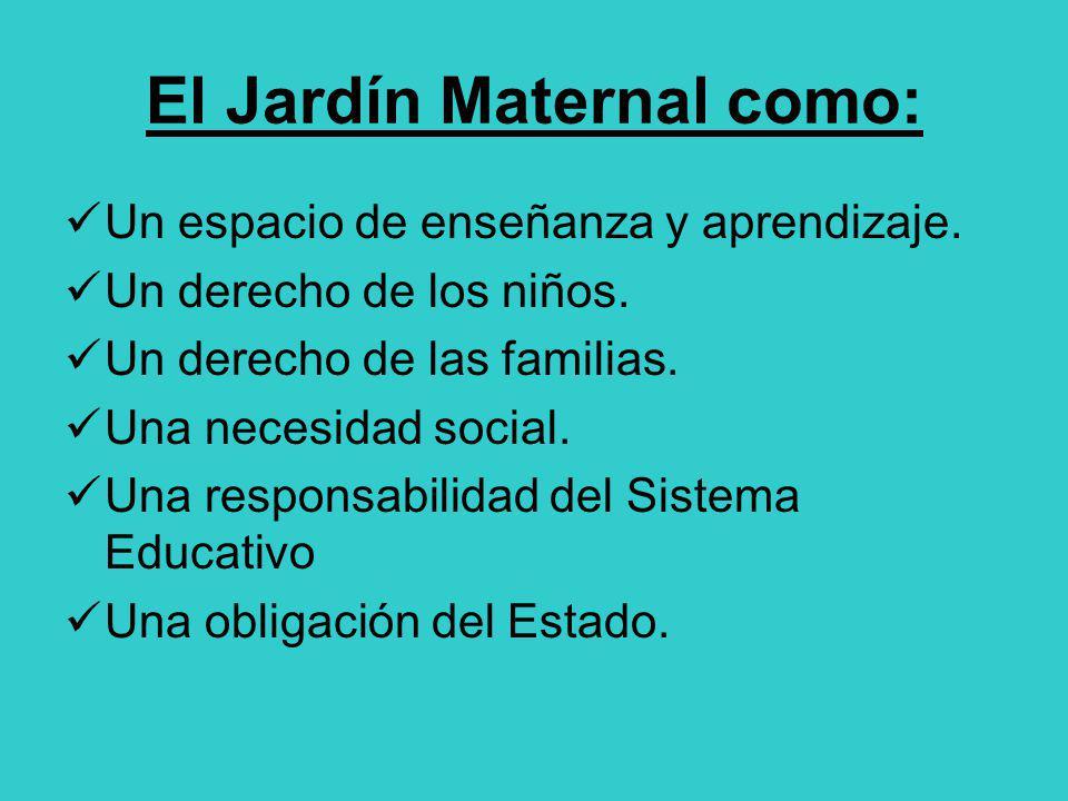El Jardín Maternal como: