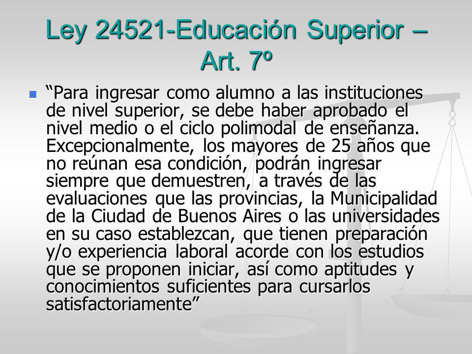 Ley 24521-Educación Superior – Art. 7º
