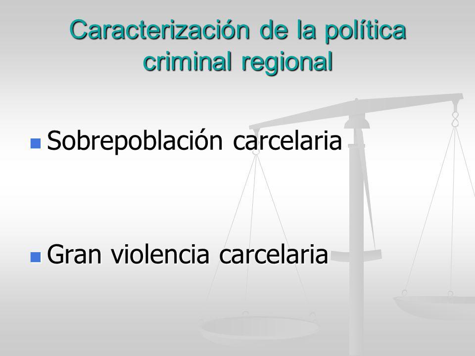 Caracterización de la política criminal regional