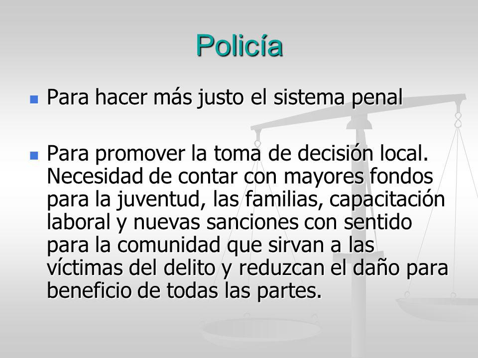 Policía Para hacer más justo el sistema penal