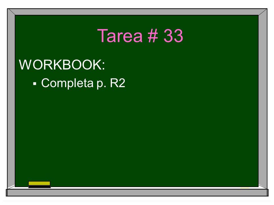 Tarea # 33 WORKBOOK: Completa p. R2