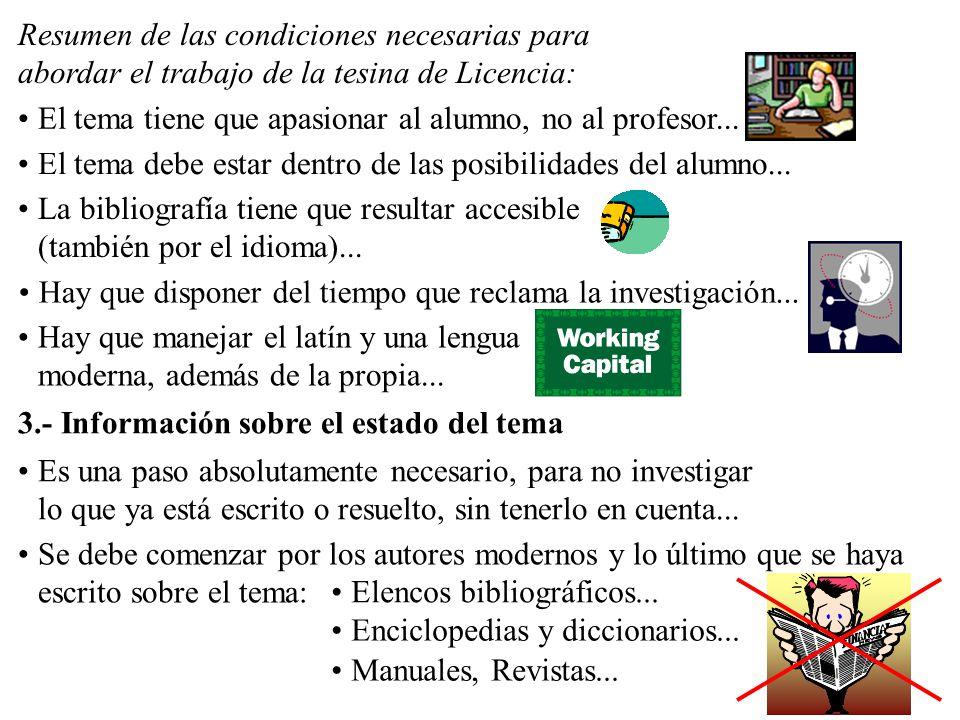 Resumen de las condiciones necesarias para abordar el trabajo de la tesina de Licencia: