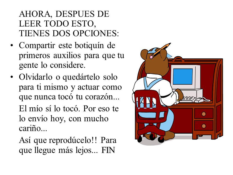 AHORA, DESPUES DE LEER TODO ESTO, TIENES DOS OPCIONES: