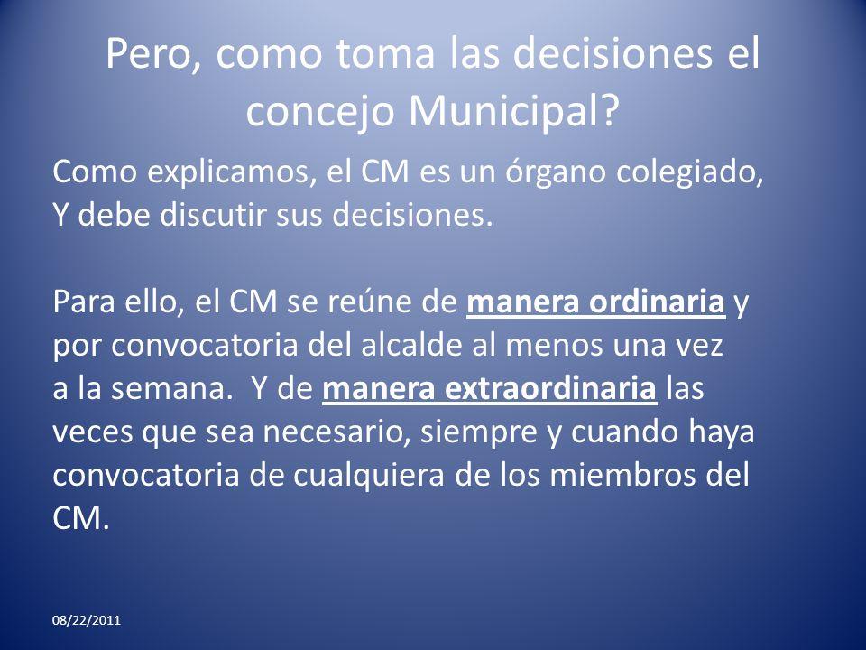Pero, como toma las decisiones el concejo Municipal