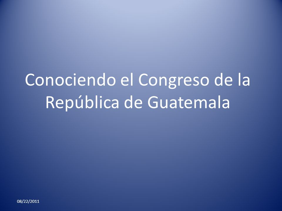 Conociendo el Congreso de la República de Guatemala