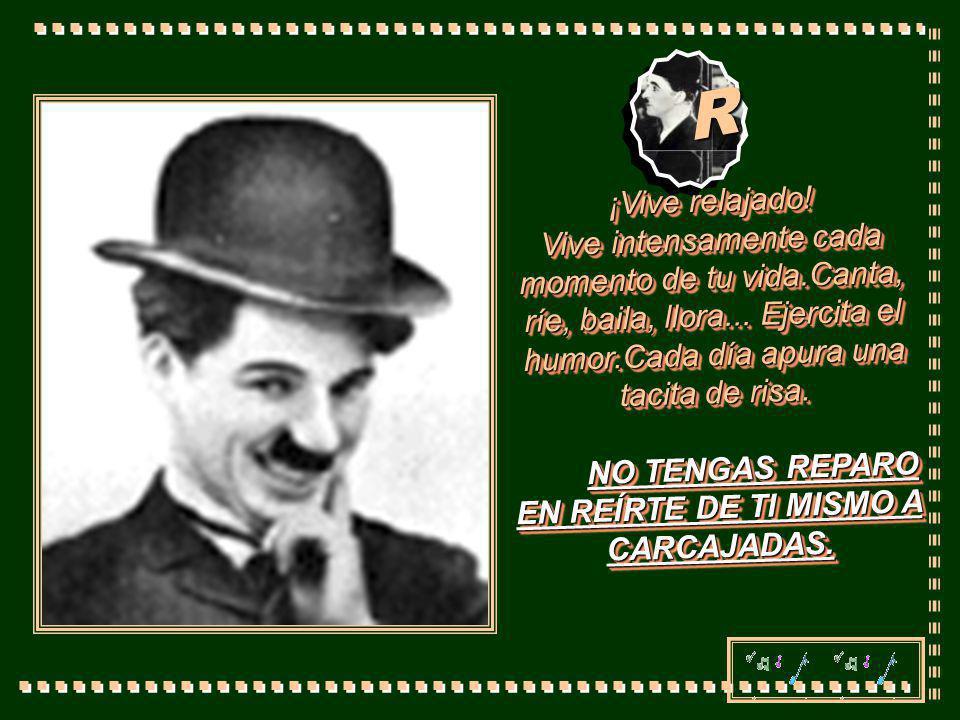 NO TENGAS REPARO EN REÍRTE DE TI MISMO A CARCAJADAS.