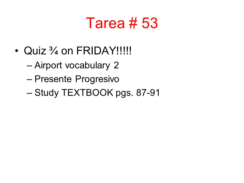 Tarea # 53 Quiz ¾ on FRIDAY!!!!! Airport vocabulary 2