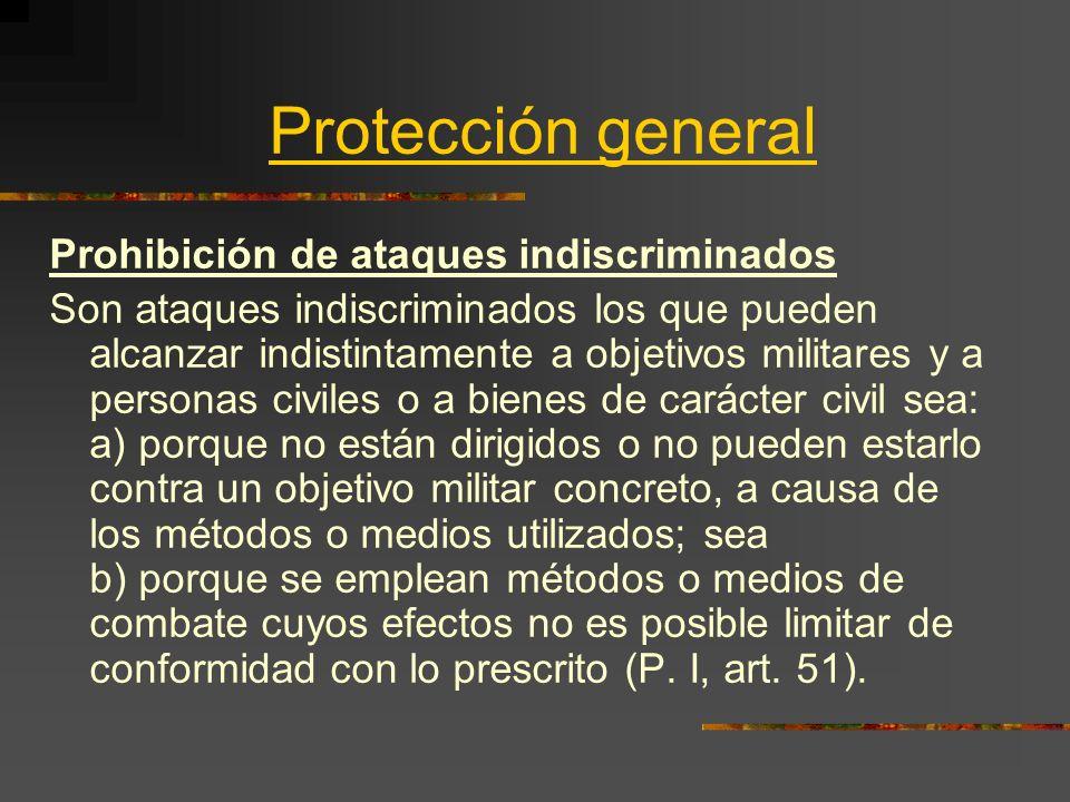 Protección general Prohibición de ataques indiscriminados