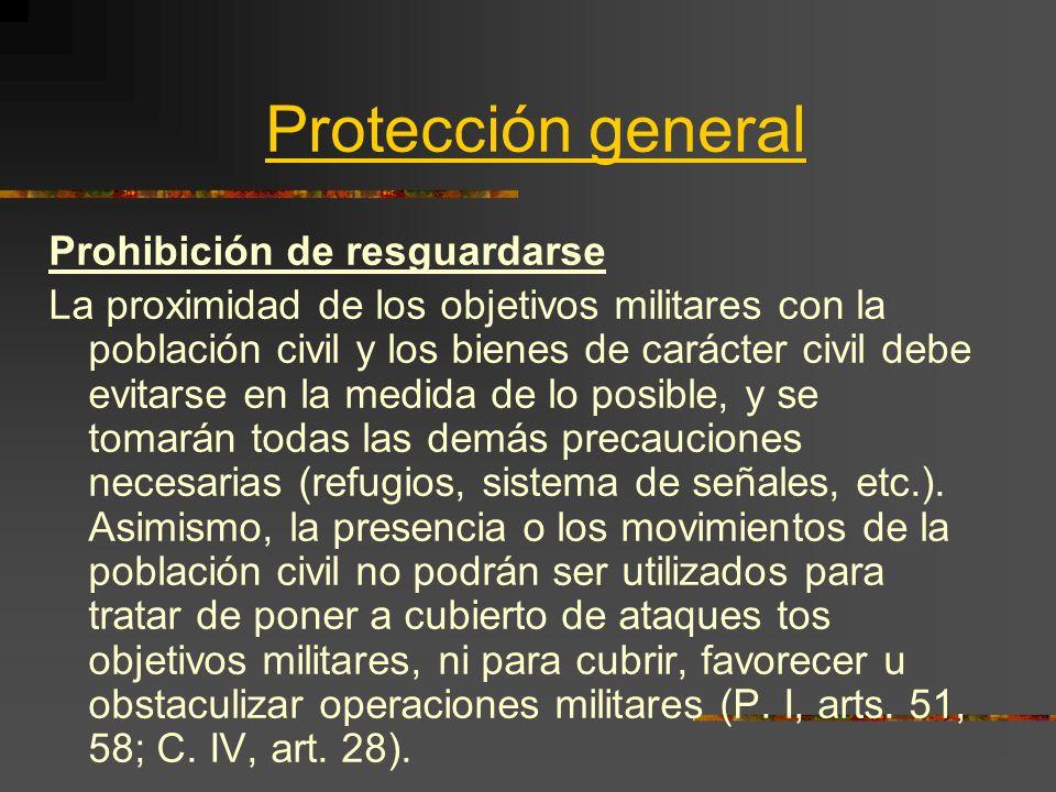 Protección general Prohibición de resguardarse