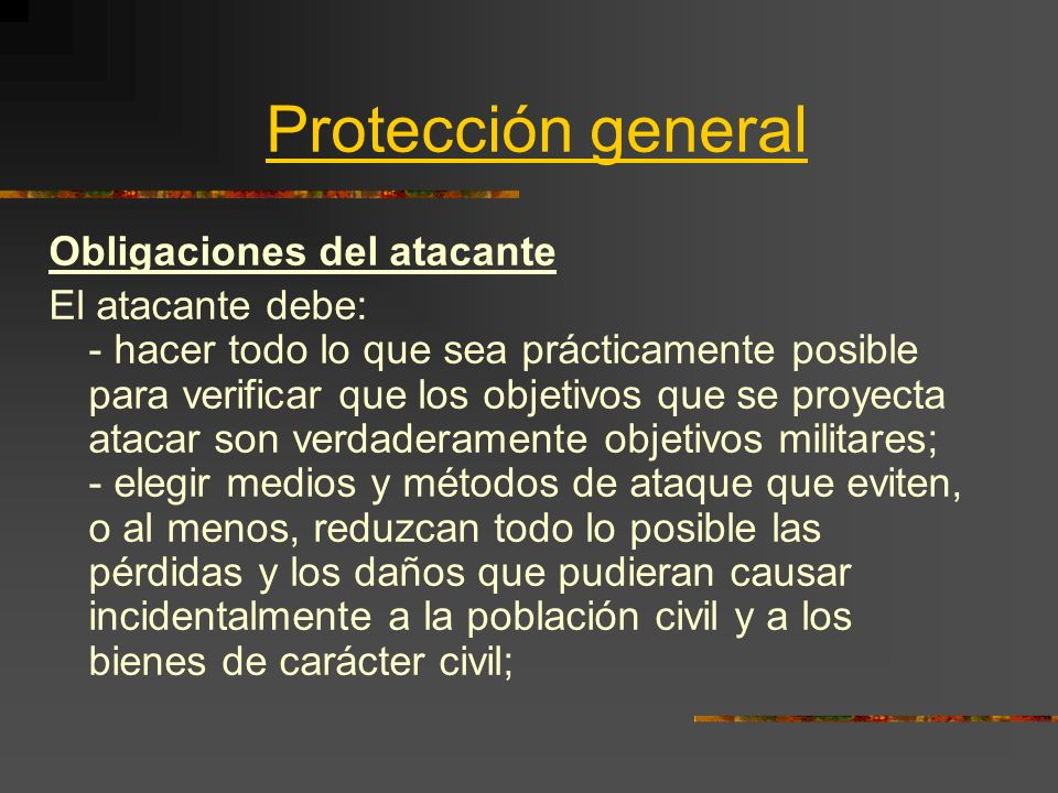 Protección general Obligaciones del atacante