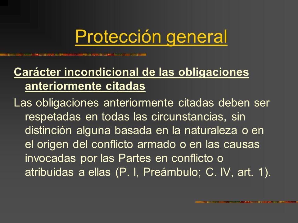Protección general Carácter incondicional de las obligaciones anteriormente citadas.