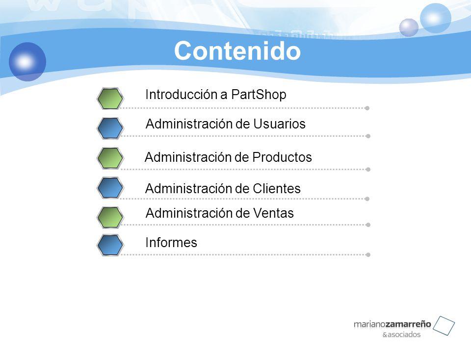 Contenido 2 Introducción a PartShop Administración de Usuarios