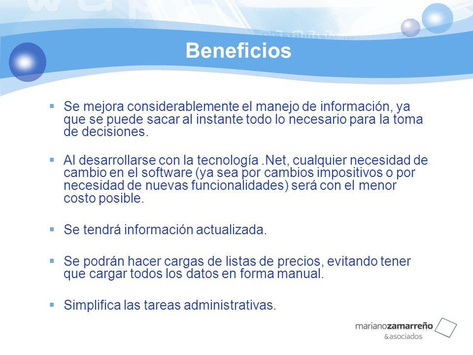 Beneficios Se mejora considerablemente el manejo de información, ya que se puede sacar al instante todo lo necesario para la toma de decisiones.