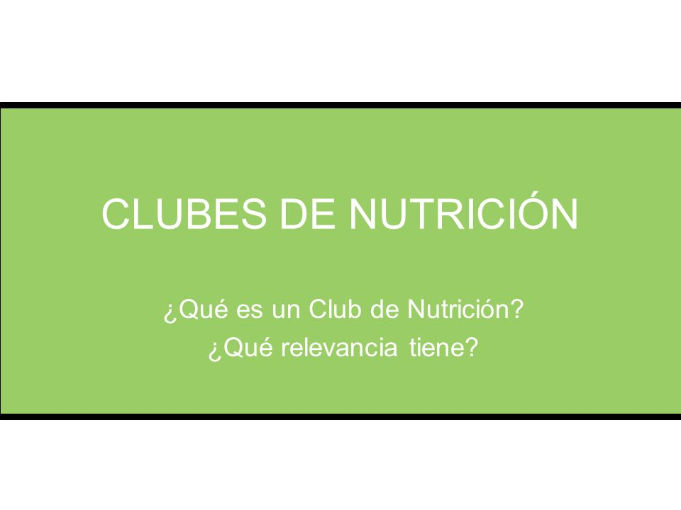 ¿Qué es un Club de Nutrición ¿Qué relevancia tiene