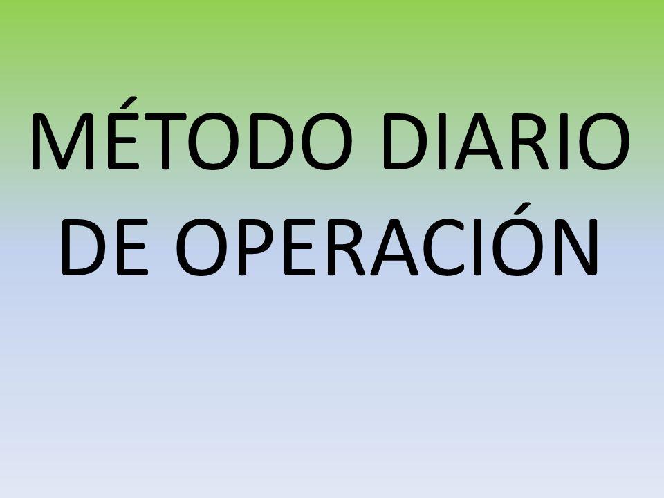 MÉTODO DIARIO DE OPERACIÓN