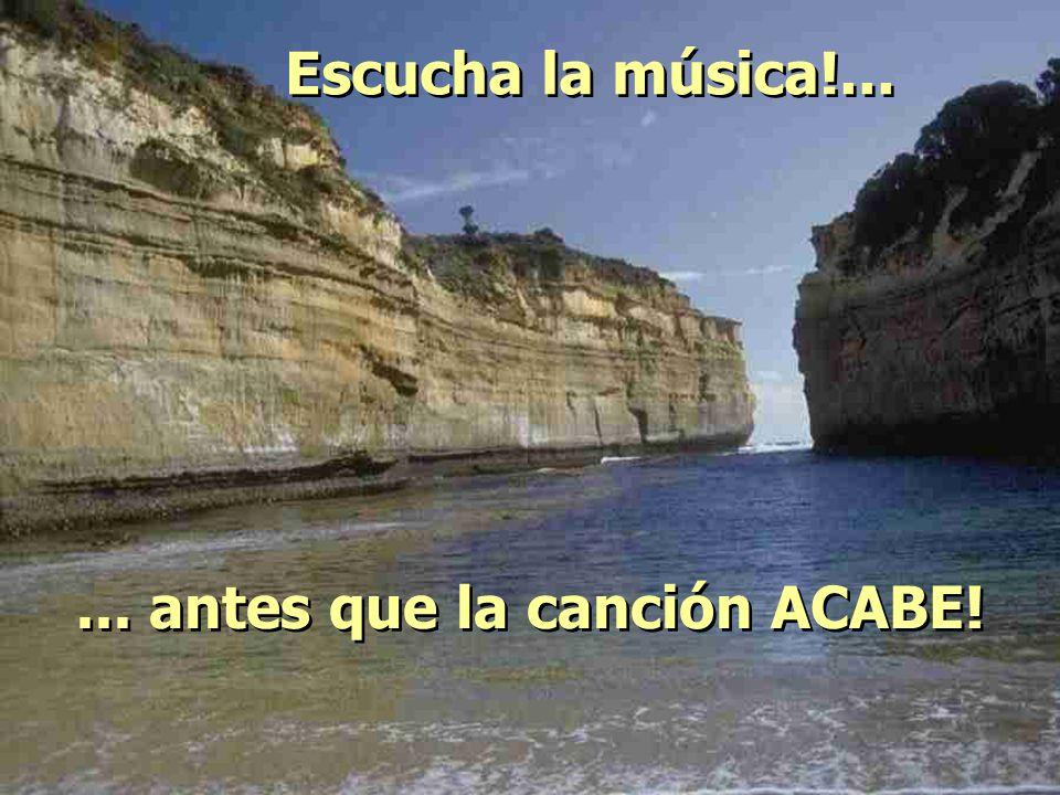 ... antes que la canción ACABE!