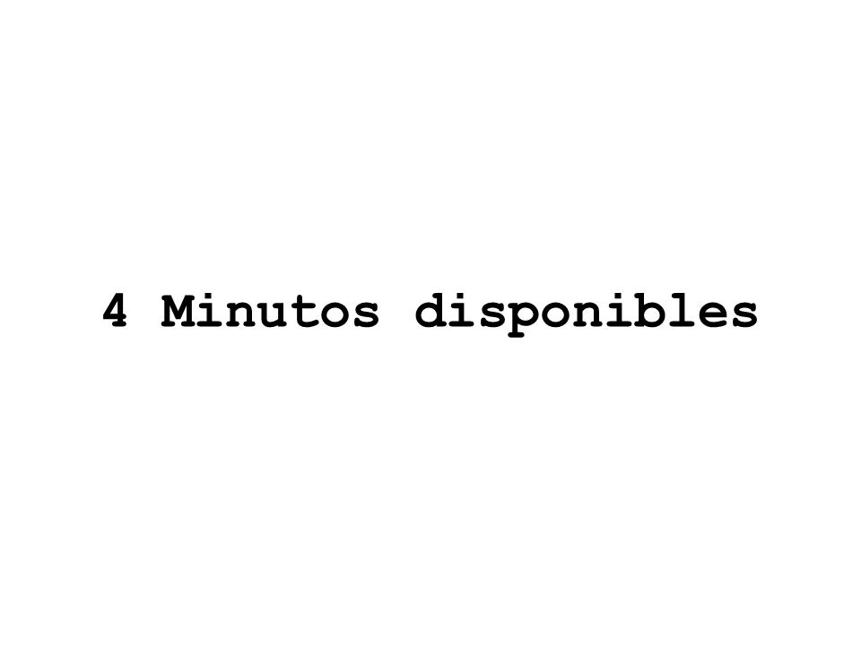 4 Minutos disponibles